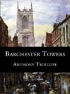 Barchester Towers (MP3): Chronicles of Barsetshire, Book 2